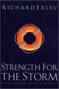 Strength for the Storm: Finding God in Every Crisis