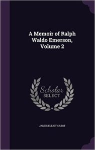 A Memoir of Ralph Waldo Emerson: Volume 2